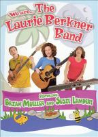 Cover image for We are--The Laurie Berkner Band