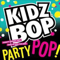 Cover image for Kidz Bop. Party pop