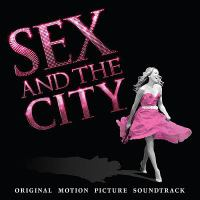 Cover image for Sex and the city : original motion picture soundtrack.