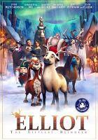 Cover image for Elliot : the littlest reindeer