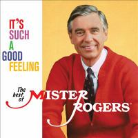 Cover image for It's such a good feeling : the best of Mister Rogers.