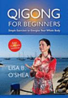 Cover image for Qigong for beginners : simple exercises to energize your whole body