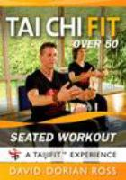 Cover image for Tai chi fit over 50. Seated workout