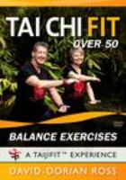 Cover image for Tai chi fit over 50. Balance exercises