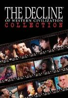 Cover image for The decline of western civilization collection