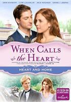 Cover image for When calls the heart : heart and home