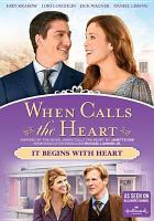 Cover image for When calls the heart. It begins with heart