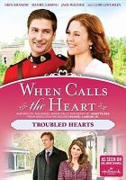 Cover image for When calls the heart. Troubled hearts