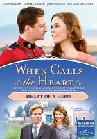 Cover image for When calls the heart. Heart of a hero