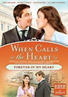 Cover image for When calls the heart. Forever in my heart