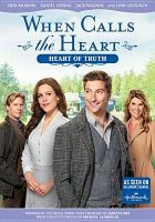 Cover image for When calls the heart. Heart of truth.