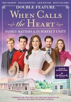 Cover image for When calls the heart. Family Matters & In Perfect Unity