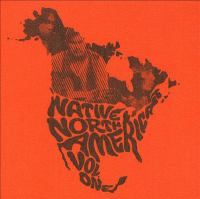 Cover image for Native North America. Vol. 1, Aboriginal folk, rock, and country, 1966-1985.