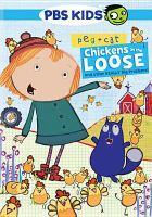 Cover image for Peg + Cat. Chickens on the loose, and other really big problems!