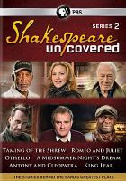 Cover image for Shakespeare uncovered. Series 2 : the stories behind the Bard's greatest plays