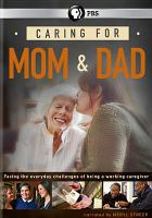 Cover image for Caring for mom & dad.