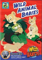 Cover image for Wild Kratts. Wild animal babies