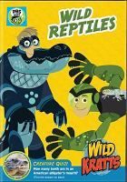 Cover image for Wild Kratts. Wild reptiles.