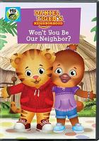 Cover image for Daniel Tiger's neighborhood. Won't you be our neighbor?