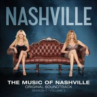 Cover image for The music of Nashville. Season 1. Volume 2 original soundtrack.