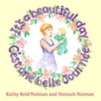 Cover image for It's a beautiful day : c'est une belle journee