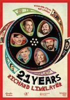 Cover image for 21 years : Richard Linklater