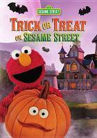 Cover image for Sesame Street. Trick or treat on Sesame Street.
