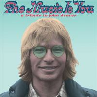Cover image for The music is you : a tribute to John Denver.