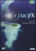 Cover image for Wild Pacific an ocean of extraordinary discoveries