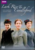 Cover image for Lark Rise to Candleford. The complete season three