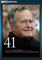 Cover image for 41 his family, his triumphs, his legacy : inside the life of George H.W. Bush, an American leader