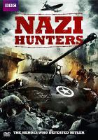 Cover image for Nazi hunters : the heroes who defeated Hitler