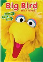 Cover image for Big Bird and friends : follow that bird