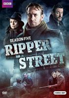 Cover image for Ripper Street. Season five.