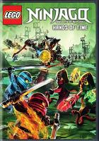 Cover image for LEGO Ninjago, masters of spinjitzu. Season 7, Hands of time.