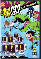Cover image for Teen Titans go! Season 4, part 2, Lo-tech heroes