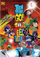 Cover image for Teen Titans go! Vs Teen Titans.