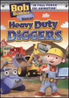 Cover image for Bob the Builder. Heavy duty diggers