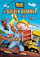 Cover image for Bob the Builder. The golden hammer : the movie