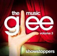 Cover image for Glee : the music. Volume 3, Showstoppers.
