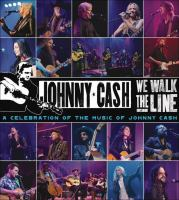 Cover image for We walk the line : a celebration of the music of Johnny Cash