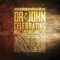 Cover image for The musical mojo of Dr. John : celebrating Mac & his music