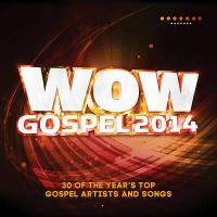 Cover image for WOW gospel 2014 : the year's 30 top gospel artists and songs.