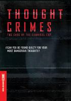 Cover image for Thought crimes : the case of the cannibal cop