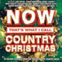 Cover image for Now that's what I call country Christmas : 30 holiday classics from the superstars of country music.