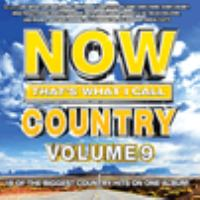 Cover image for Now that's what I call country. Volume 9.