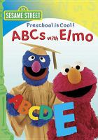 Cover image for Sesame Street, preschool is cool. ABCs with Elmo