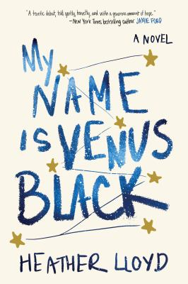 Cover image for My name is Venus Black : a novel