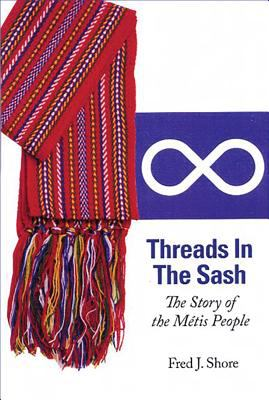 Cover image for Threads in the sash : the story of the Métis people