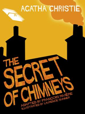 The Secret of Chimneys by Francois Riviere